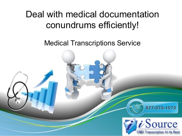Deal with medical documentation conundrums efficiently! Medical Transcriptions Service
