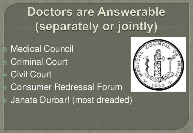    Medical Council   Criminal Court   Civil Court   Consumer Redressal Forum   Janata Durbar! (most dreaded)