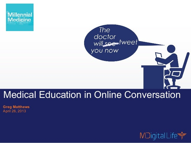 #MMed13 | @chimooseContents are proprietary and confidential.1Medical Education in Online ConversationGreg MatthewsApril 2...