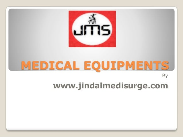 MEDICAL EQUIPMENTS By www.jindalmedisurge.com
