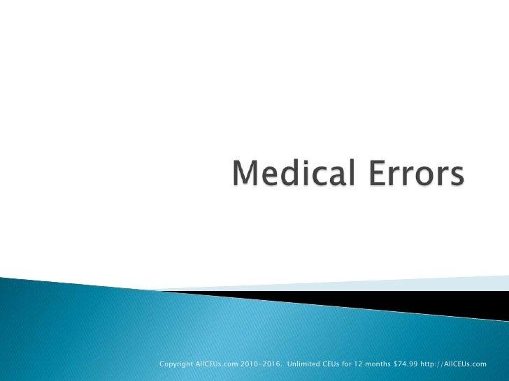 Medical Errors<br />Copyright AllCEUs.com 2010-2016.  Unlimited CEUs for 12 months $74.99 http://AllCEUs.com<br />