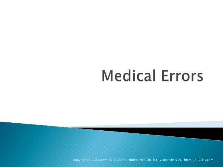 Medical Errors<br />Copyright AllCEUs.com 2010-2016.  Unlimited CEUs for 12 months $99.  http://AllCEUs.com<br />