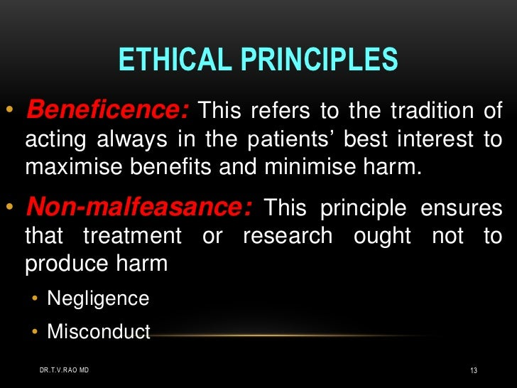 the ethical principles and the medical principles Three basic principles, among those generally accepted in our cultural tradition, are particularly relevant to the ethics of research involving human.