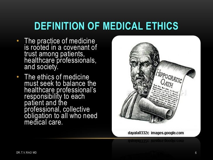 Medical Ethics. Hippocratic oath what are medical ethics