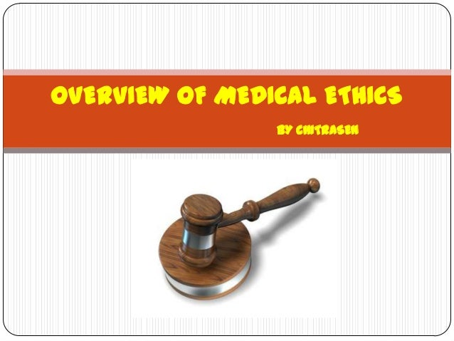 OVERVIEW OF MEDICAL ETHICS BY CHITRASEN