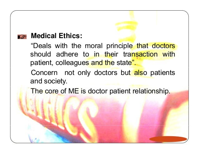 Medical ethics medical ethics deals with the moral principle fandeluxe