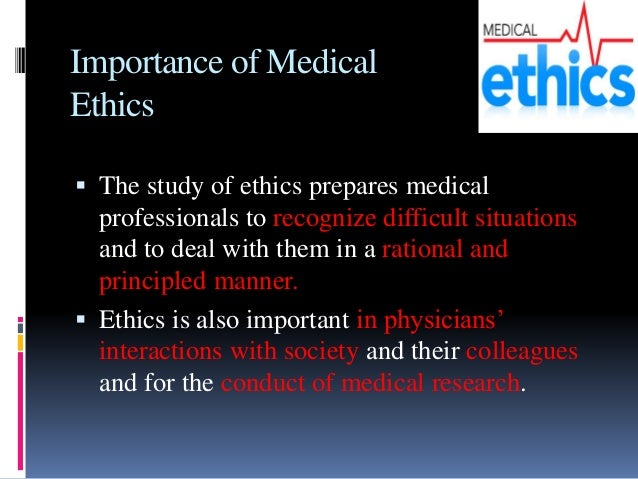 why ethics is important in medical