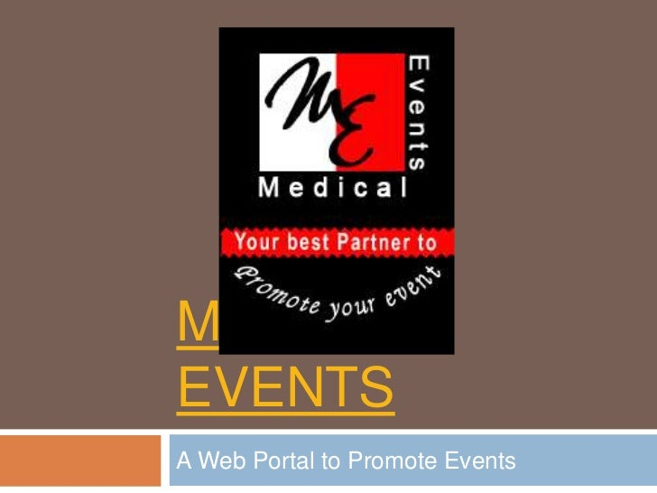 MEDICAL events<br />A Web Portal to Promote Events<br />
