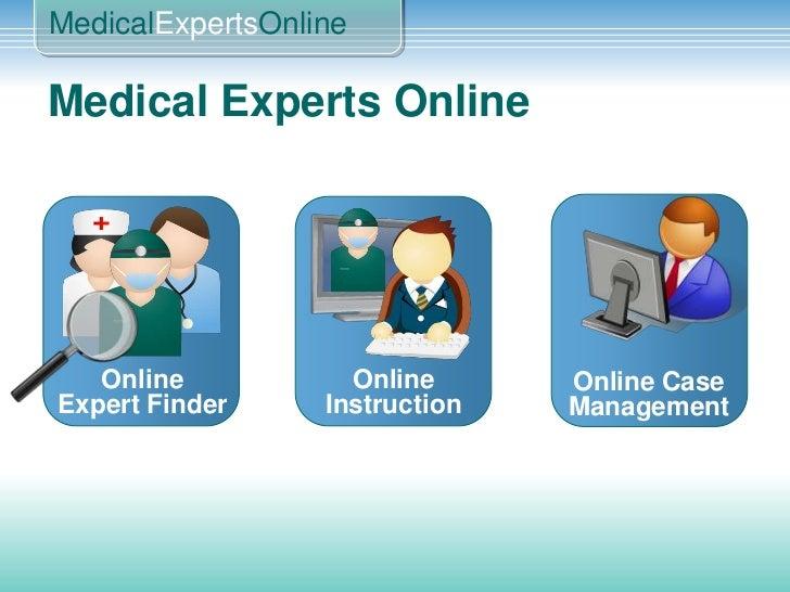 Medical Experts Online<br />Online CaseManagement<br />Online<br />ExpertFinder<br />Online<br />Instruction<br />