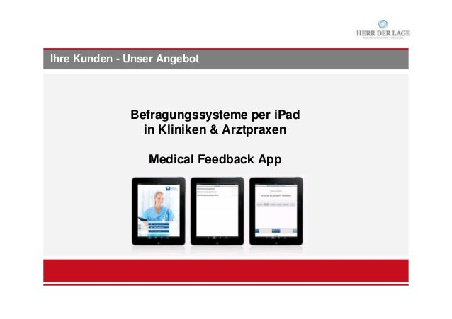 Ihre Kunden - Unser Angebot Befragungssysteme per iPad in Kliniken & Arztpraxen Medical Feedback App