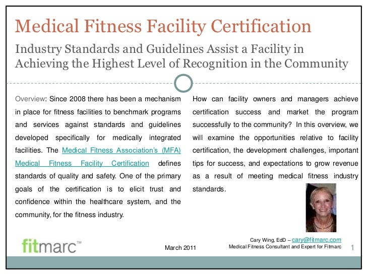 Medical Fitness Facility CertificationIndustry Standards and Guidelines Assist a Facility inAchieving the Highest Level of...