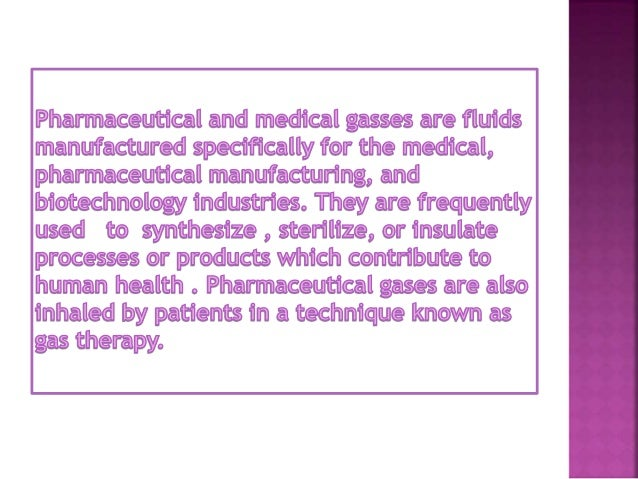 Gases used for human healthcare are strictly controlled by both legislation and industrial standards so as to not impair h...