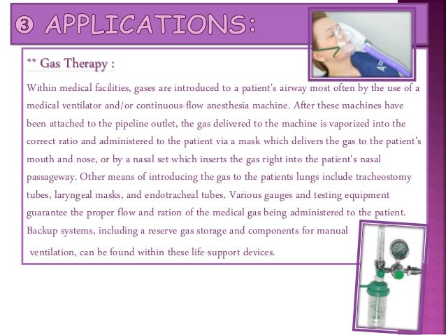 ** Production and Atmosphere : Medical gases are occasionally valued for their ability to expel other gaseous fluids from ...