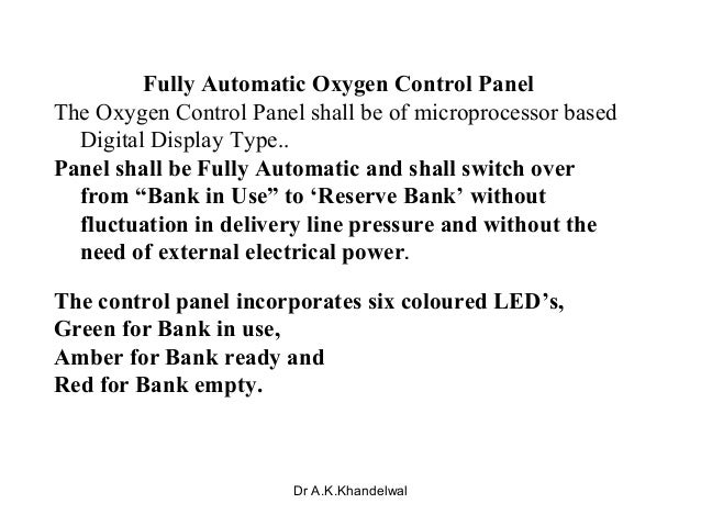 Fully Automatic Oxygen Control Panel The Oxygen Control Panel shall be of microprocessor based Digital Display Type.. Pane...