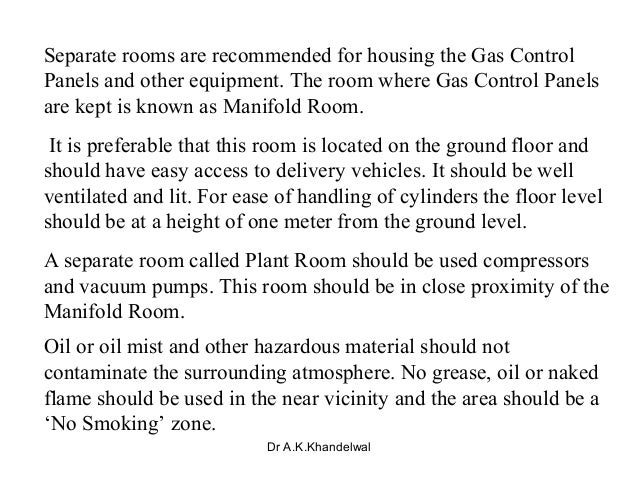 Separate rooms are recommended for housing the Gas Control Panels and other equipment. The room where Gas Control Panels a...