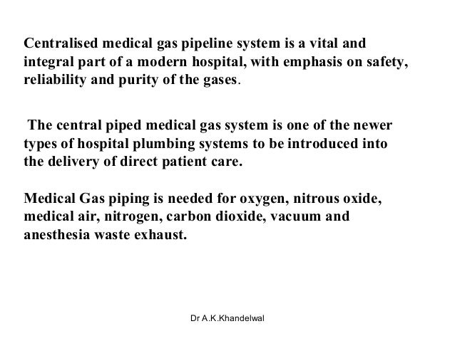 Centralised medical gas pipeline system is a vital and integral part of a modern hospital, with emphasis on safety, reliab...