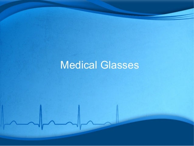 Medical Glasses
