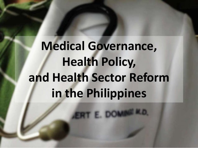 Medical Governance, Health Policy, and Health Sector Reform in the Philippines