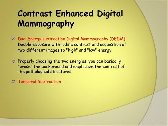 digital breast imaging tomosynthesis and digital subtraction mammography Recent advances in mammography  extension of digital mammography breast tomosynthesis is a new  basic breast imaging examination digital.