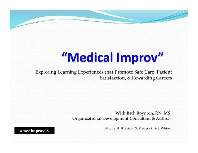 Exploring	   Learning	   Experiences	   that	   Promote	   Safe	   Care,	   Patient	    Satisfaction,	   &	   Rewarding	  ...