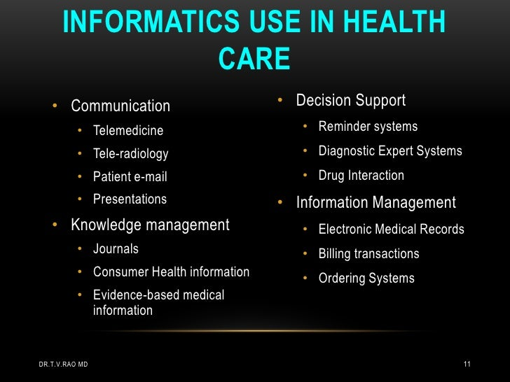 INFORMATICS USE IN HEALTH                CARE   • Communication                        • Decision Support          • Telem...