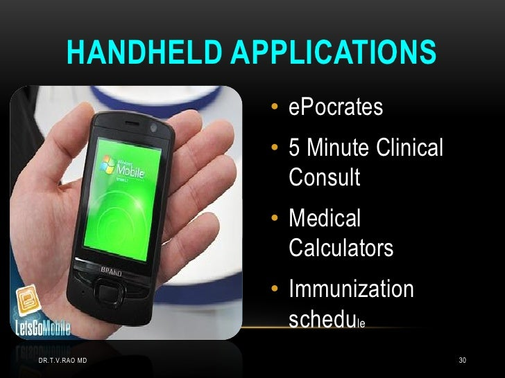HANDHELD APPLICATIONS                  • ePocrates                  • 5 Minute Clinical                    Consult        ...