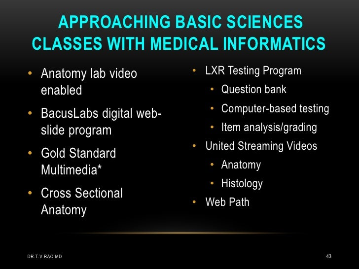 APPROACHING BASIC SCIENCES CLASSES WITH MEDICAL INFORMATICS• Anatomy lab video        • LXR Testing Program  enabled      ...
