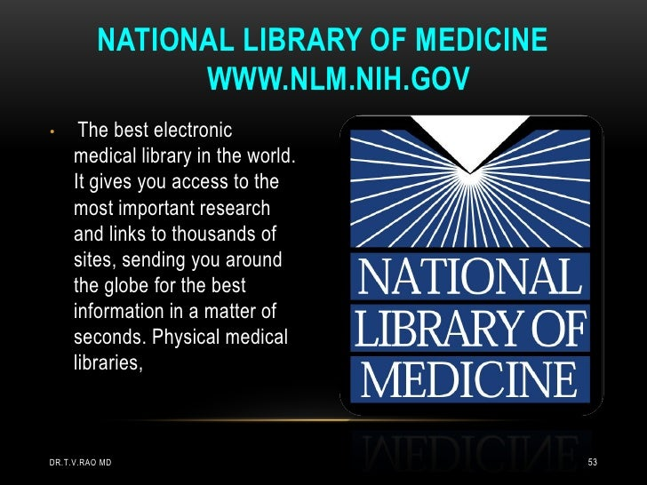 NATIONAL LIBRARY OF MEDICINE                WWW.NLM.NIH.GOV•     The best electronic     medical library in the world.    ...