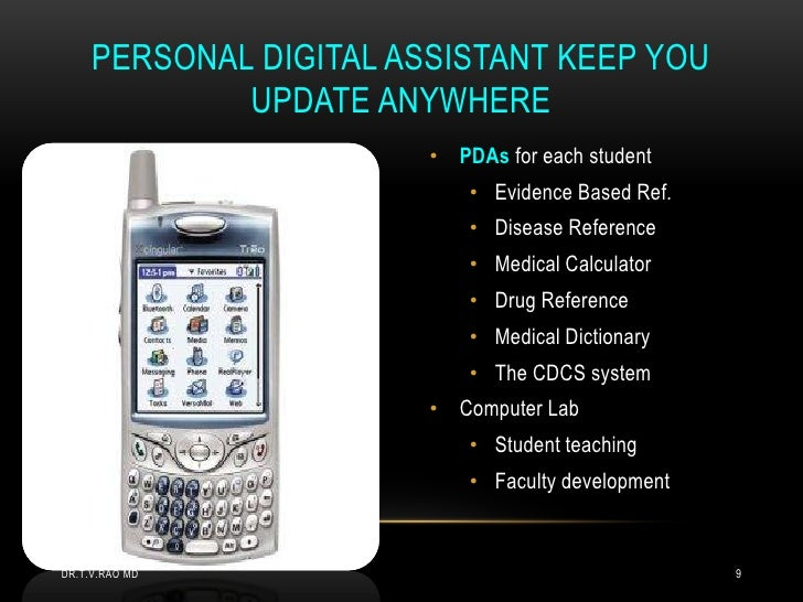 PERSONAL DIGITAL ASSISTANT KEEP YOU             UPDATE ANYWHERE                        • PDAs for each student            ...