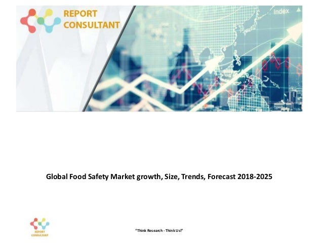 """Global Food Safety Market growth, Size, Trends, Forecast 2018-2025 """"Think Research - Think Us!"""""""