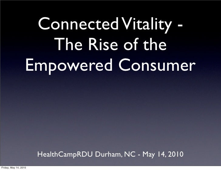 Connected Vitality -                       The Rise of the                    Empowered Consumer                          ...