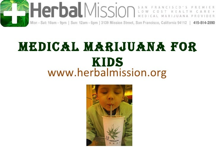 Medical Marijuana for          kids   www.herbalmission.org