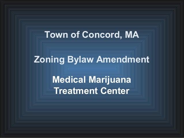 Town of Concord, MA Zoning Bylaw Amendment Medical Marijuana Treatment Center
