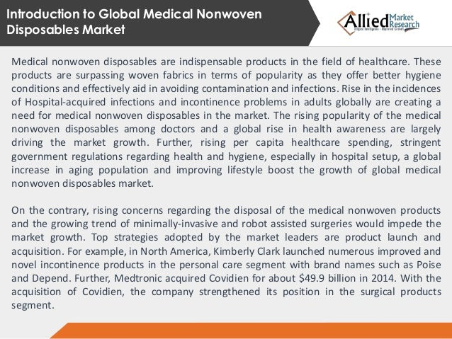 the market for medical disposables and Medical nonwoven disposables market size was valued over usd 70 billion in 2016 and is expected to witness around 70% cagr from 2017 to 2024.