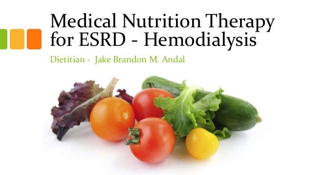 Medical Nutrition Therapy for ESRD - Hemodialysis Dietitian - Jake Brandon M. Andal