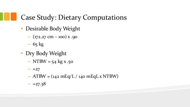 Total Energy Requirement • = DBW x 35 kcal/DBW • =65 kg x 35 kg • = 2275 kcal ῀ 2250 kcal