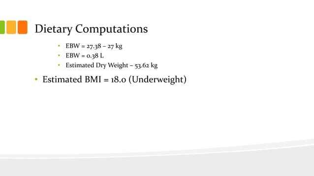 Protein Requirement • = DBW x 1.2 g/KDBW • = 78 g Pro ῀ 80 g Pro • NPC = 2250 – (80 g Pro x 4 kcal/g) • NPC = 1930 kcal Ba...