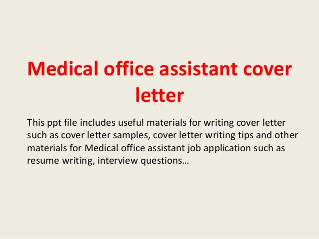 Medical Office Assistant Cover Letter This Ppt File Includes Useful Materials For Writing Such