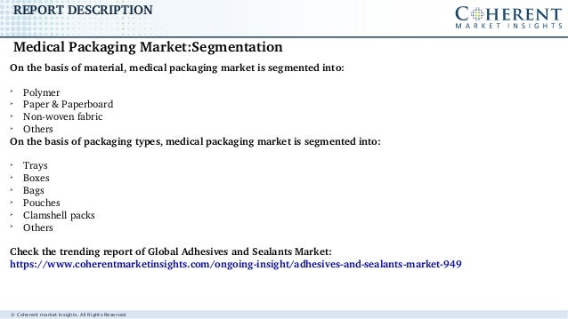© Coherent market Insights. All Rights Reserved REPORTDESCRIPTION Onthebasisofmaterial,medicalpackagingmarketiss...