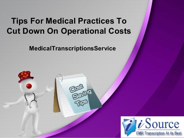 Tips For Medical Practices To Cut Down On Operational Costs MedicalTranscriptionsService
