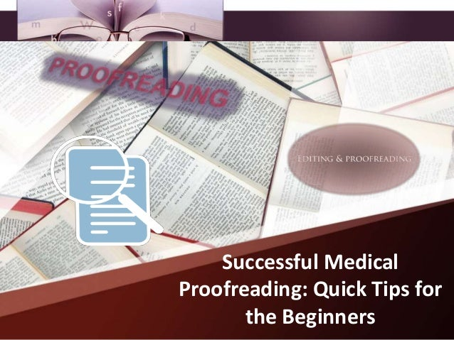 Successful Medical Proofreading: Quick Tips for the Beginners