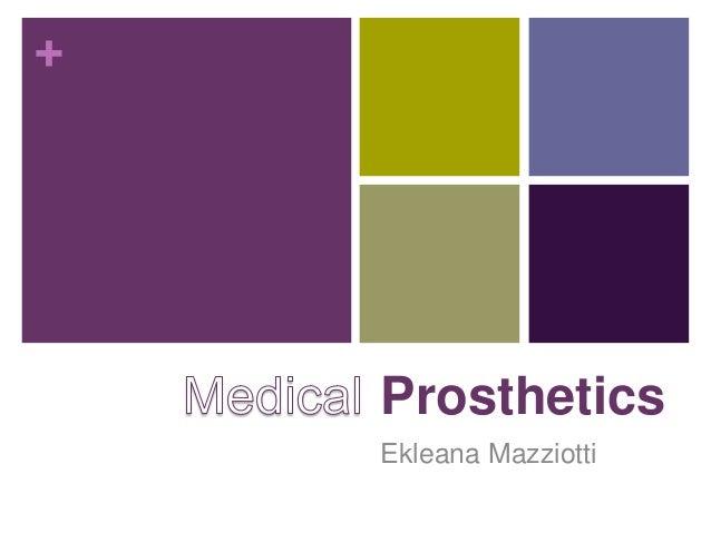 + Prosthetics Ekleana Mazziotti