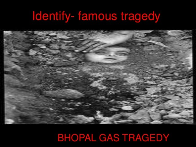 Identify- famous tragedy  SBBBHOP BHOPAL GAS TRAGEDY  1