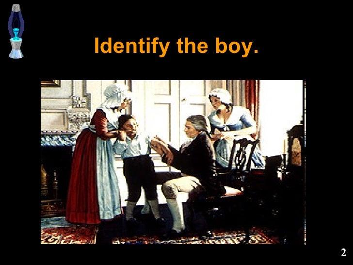 Identify the boy.