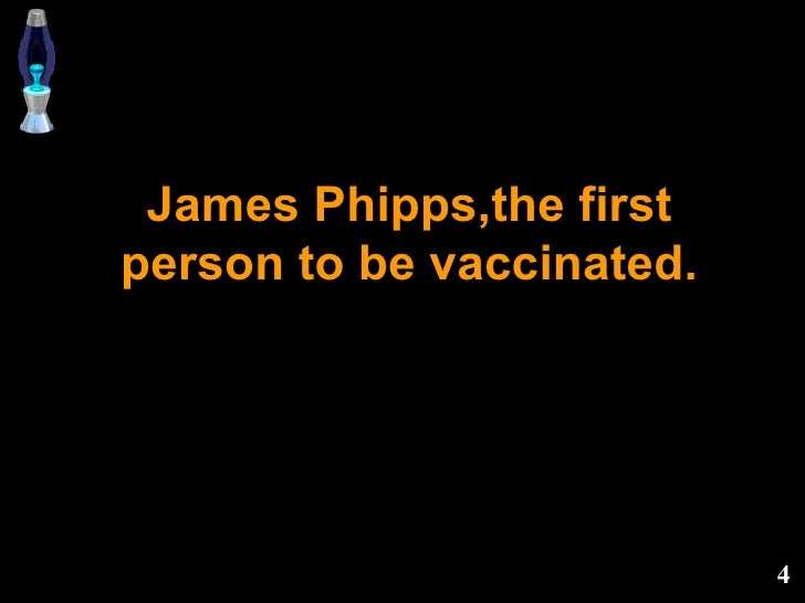 James Phipps,the first person to be vaccinated.