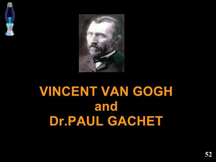 VINCENT VAN GOGH and Dr.PAUL GACHET