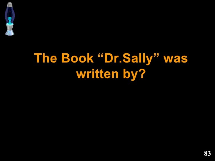 """The Book """"Dr.Sally"""" was written by?"""