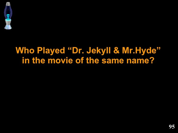 """Who Played """"Dr. Jekyll & Mr.Hyde"""" in the movie of the same name?"""