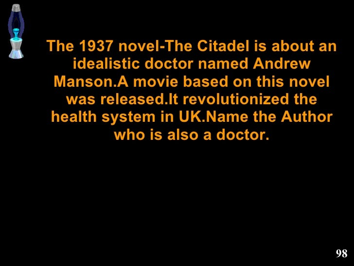 The 1937 novel-The Citadel is about an idealistic doctor named Andrew Manson.A movie based on this novel was released.It r...