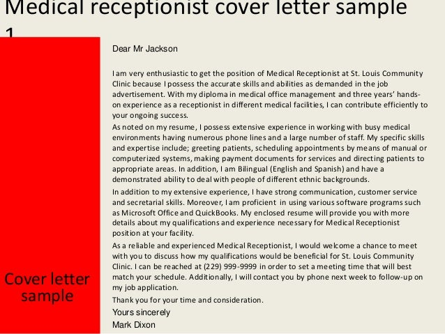 cover letter medical office receptionist A medical receptionist cover letter is the first form of communication between the applicant and the hiring organization it offers a summary of the professional.